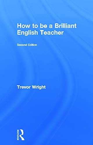 9780415675017: How to be a Brilliant English Teacher