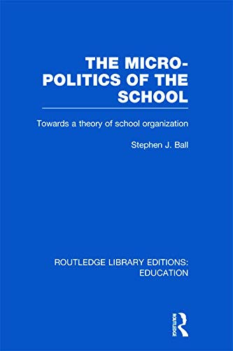 9780415675338: The Micro-Politics of the School: Towards a Theory of School Organization: Volume 1 (Routledge Library Editions: Education)