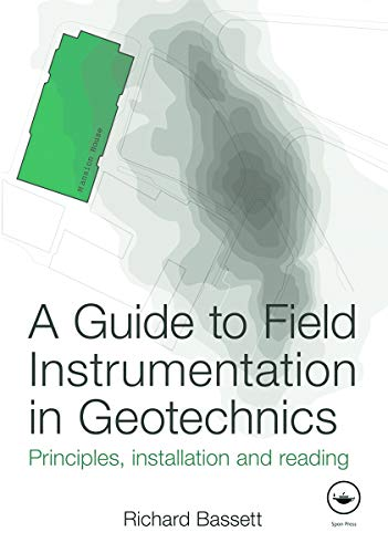 9780415675376: A Guide to Field Instrumentation in Geotechnics: Principles, Installation and Reading