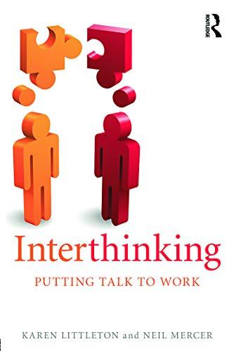 9780415675536: Interthinking: Putting talk to work