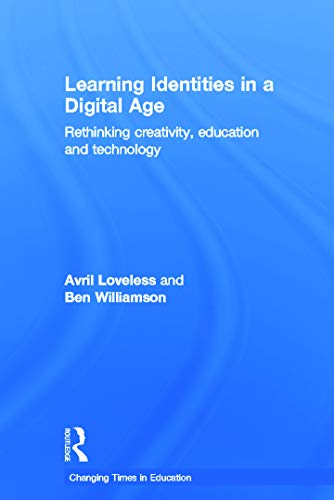 9780415675710: Learning Identities in a Digital Age: Rethinking Creativity, Education and Technology (Changing Times in Education)