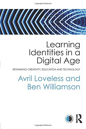 9780415675727: Learning Identities in a Digital Age: Rethinking creativity, education and technology (Changing Times in Education)