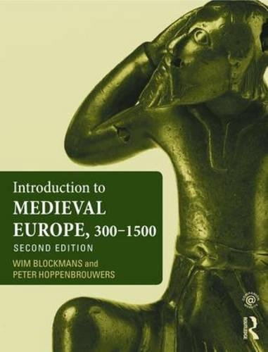 Introduction to Medieval Europe 300-1500: Blockmans, Wim, Hoppenbrouwers,