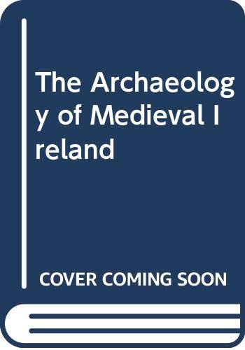 9780415675932: The Archaeology of Medieval Ireland