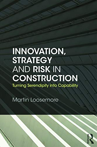 9780415675994: Innovation, Strategy and Risk in Construction: Turning Serendipity into Capability
