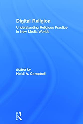 9780415676106: Digital Religion: Understanding Religious Practice in New Media Worlds