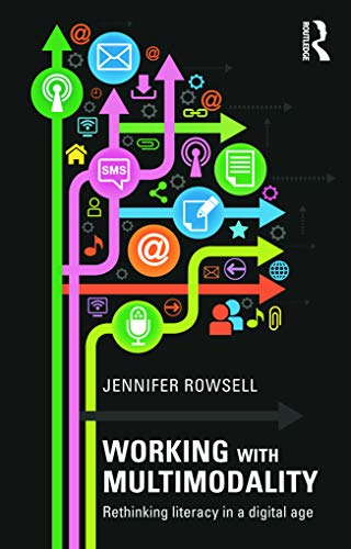 9780415676205: Working with Multimodality: Rethinking Literacy in a Digital Age
