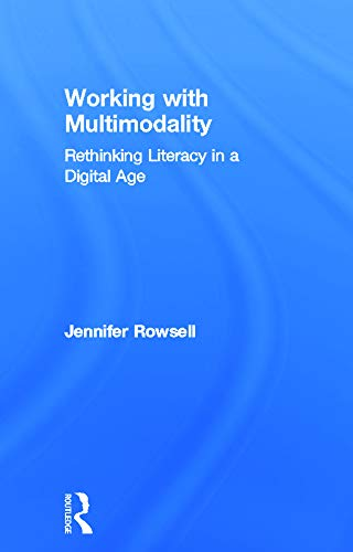 9780415676236: Working with Multimodality: Rethinking Literacy in a Digital Age