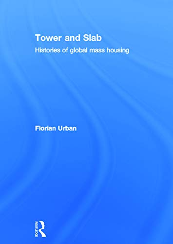 9780415676281: Tower and Slab: Histories of Global Mass Housing