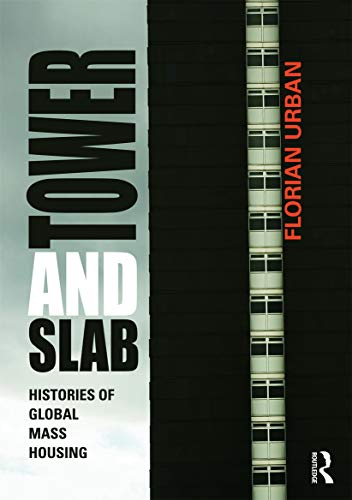 9780415676298: Tower and Slab: Histories of Global Mass Housing