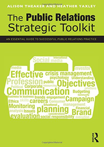 9780415676472: The Public Relations Strategic Toolkit: An Essential Guide to Successful Public Relations Practice