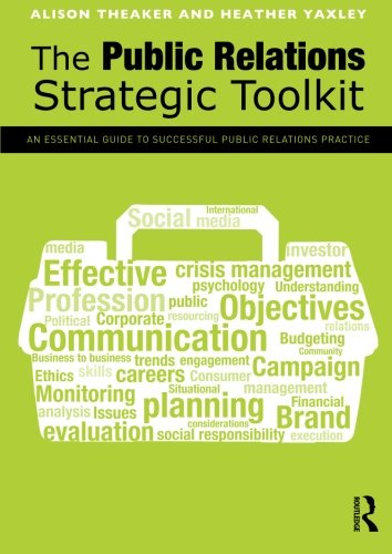 9780415676489: The Public Relations Strategic Toolkit: An Essential Guide to Successful Public Relations Practice