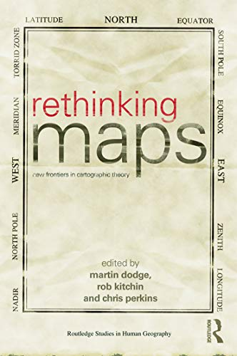 9780415676670: Rethinking Maps: New Frontiers in Cartographic Theory (Routledge Studies in Human Geography)