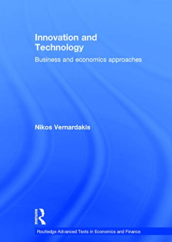 9780415676793: Innovation and Technology: Business and Economics Approaches (Routledge Advanced Texts in Economics and Finance)