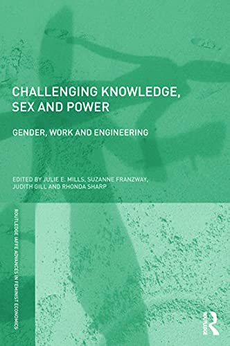 9780415676861: Challenging Knowledge, Sex and Power: Gender, Work and Engineering (Routledge IAFFE Advances in Feminist Economics)