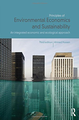 9780415676908: Principles of Environmental Economics and Sustainability: An Integrated Economic and Ecological Approach