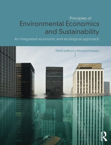 9780415676915: Principles of Environmental Economics and Sustainability: An Integrated Economic and Ecological Approach