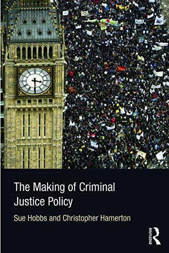 The Making of Criminal Justice Policy: Hobbs, Sue, Hamerton, Christopher