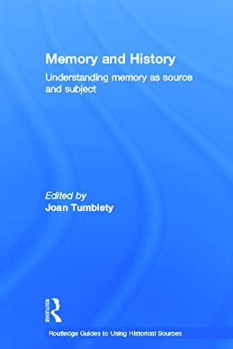 9780415677110: Memory and History: Understanding Memory as Source and Subject (Routledge Guides to Using Historical Sources)
