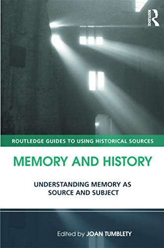 9780415677127: Memory and History: Understanding Memory as Source and Subject (Routledge Guides to Using Historical Sources)