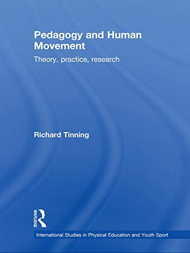 9780415677349: Pedagogy and Human Movement: Theory, Practice, Research