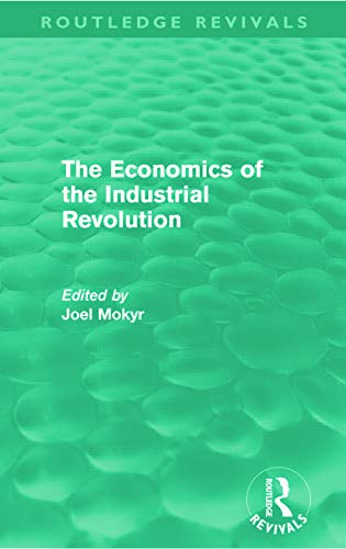 9780415677462: The Economics of the Industrial Revolution (Routledge Revivals)