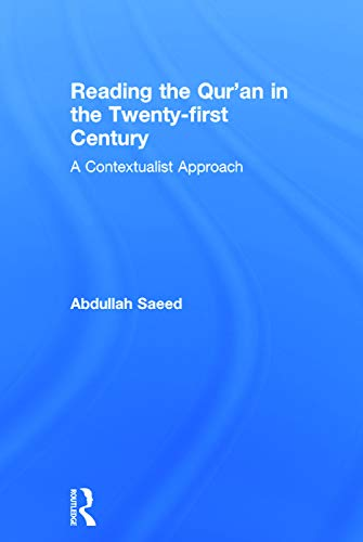 9780415677493: Reading the Qur'an in the Twenty-First Century: A Contextualist Approach