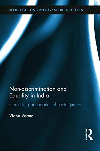 9780415677752: Non-discrimination and Equality in India: Contesting Boundaries of Social Justice
