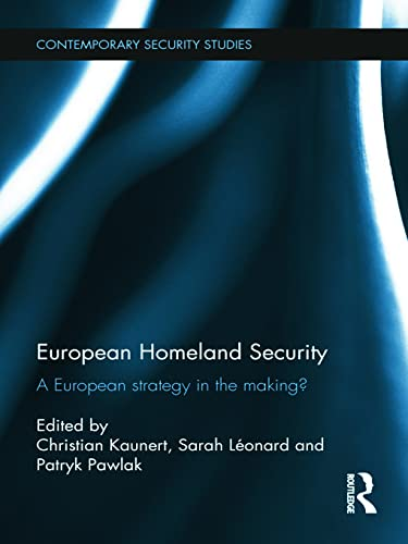 9780415677943: European Homeland Security: A European Strategy in the Making? (Contemporary Security Studies)