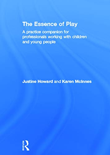 9780415678087: The Essence of Play: A Practice Companion for Professionals Working with Children and Young People