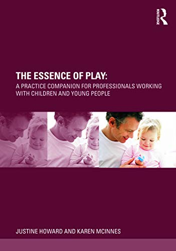 9780415678131: The Essence of Play: A Practice Companion for Professionals Working with Children and Young People
