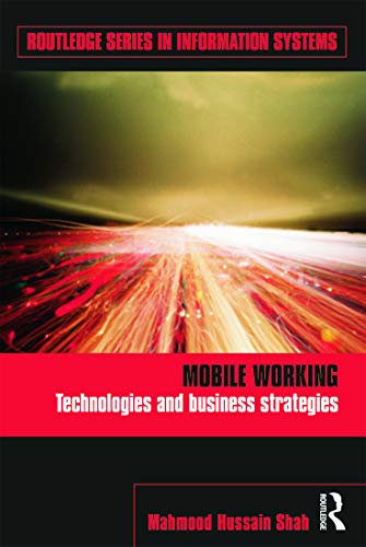 9780415678230: Mobile Working: Technologies and Business Strategies (Routledge Series in Information Systems)