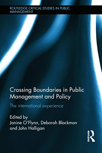 Crossing Boundaries in Public Management and Policy: The International Experience (Routledge ...