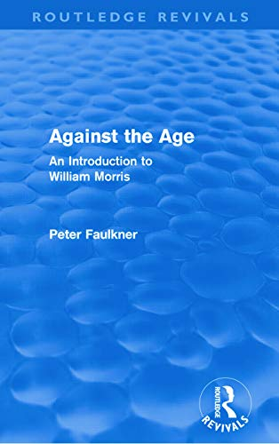 9780415678278: Against The Age (Routledge Revivals): An Introduction to William Morris