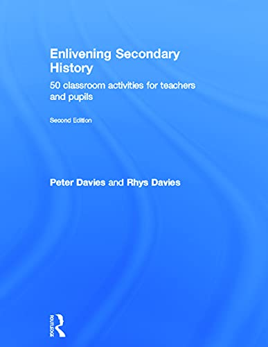 9780415678339: Enlivening Secondary History: 50 Classroom Activities for Teachers and Pupils