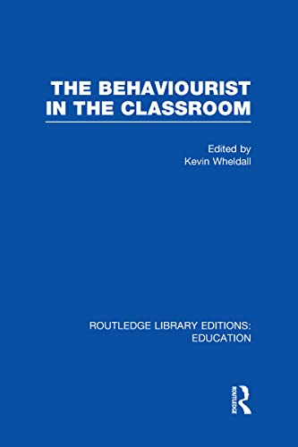 9780415678469: The Behaviourist in the Classroom (Routledge Library Editions: Sociology of Education)