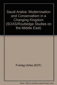 9780415678483: Saudi Arabia: Modernisation and Conservatism in a Changing Kingdom (SOAS/Routledge Studies on the Middle East)