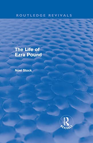9780415678681: The Life of Ezra Pound (Routledge Revivals)