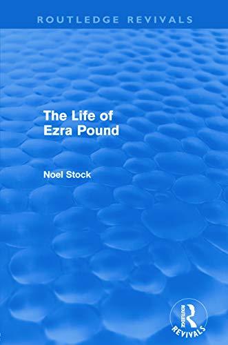 9780415678964: The Life of Ezra Pound (Routledge Revivals)