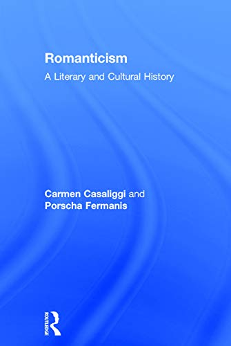 9780415679077: Romanticism: A Literary and Cultural History (Routledge Concise Histories of Literature)