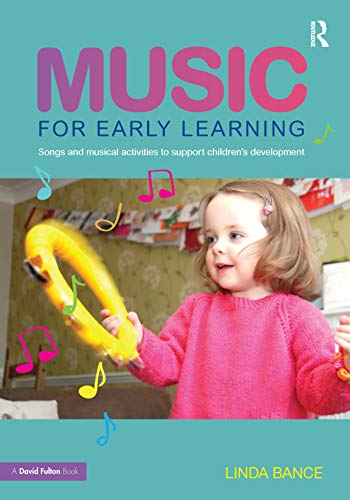 9780415679213: Music for Early Learning: Songs and musical activities to support children's development