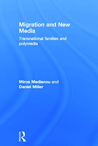 9780415679282: Migration and New Media: Transnational Families and Polymedia