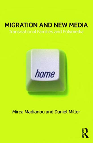 9780415679299: Migration and New Media: Transnational Families and Polymedia
