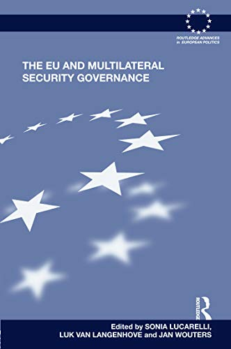 9780415679305: The EU and Multilateral Security Governance (Routledge Advances in European Politics)