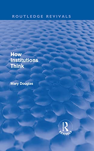 9780415679527: How Institutions Think (Routledge Revivals): Volume 3