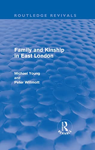 Family And Kinship In East London: Young, Michael;wilmott, Peter