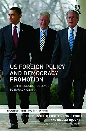 9780415679800: US Foreign Policy and Democracy Promotion: From Theodore Roosevelt to Barack Obama (Routledge Studies in US Foreign Policy)