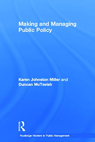 9780415679947: Making and Managing Public Policy (Routledge Masters in Public Management)