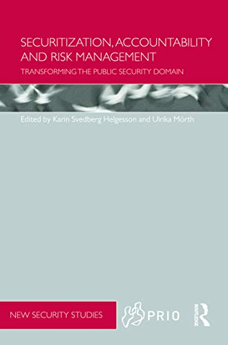 9780415680141: Securitization, Accountability and Risk Management: Transforming the Public Security Domain (PRIO New Security Studies)