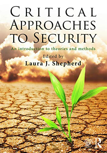 9780415680165: Critical Approaches to Security: An Introduction to Theories and Methods